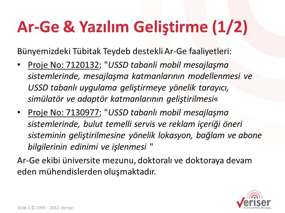 Ar-Ge & Yazılım Geliştirme (1/2) Bünyemizdeki Tübitak Teydeb destekli Ar-Ge faaliyetleri: • Proje No: 7120132;