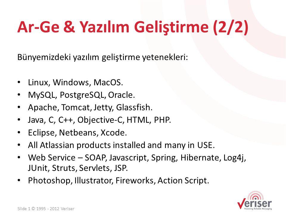 Ar-Ge & Yazılım Geliştirme (2/2) Bünyemizdeki yazılım geliştirme yetenekleri: • Linux, Windows, MacOS. • MySQL, PostgreSQL, Oracle. • Apache, Tomcat,
