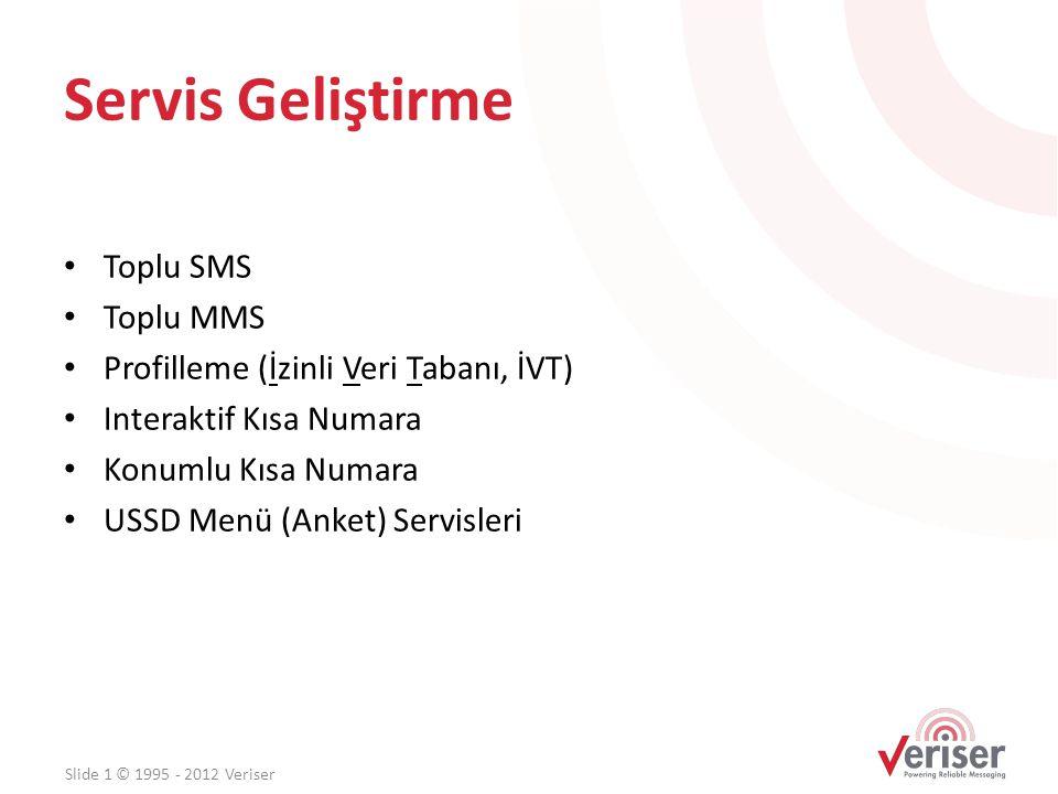 Servis Geliştirme • Toplu SMS • Toplu MMS • Profilleme (İzinli Veri Tabanı, İVT) • Interaktif Kısa Numara • Konumlu Kısa Numara • USSD Menü (Anket) Se