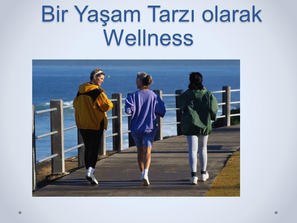 Bir Yaşam Tarzı olarak Wellness Bir Yaşam Tarzı olarak Wellness