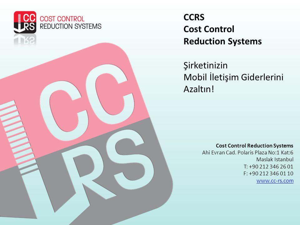 CCRS Cost Control Reduction Systems Şirketinizin Mobil İletişim Giderlerini Azaltın! Cost Control Reduction Systems Ahi Evran Cad. Polaris Plaza No:1