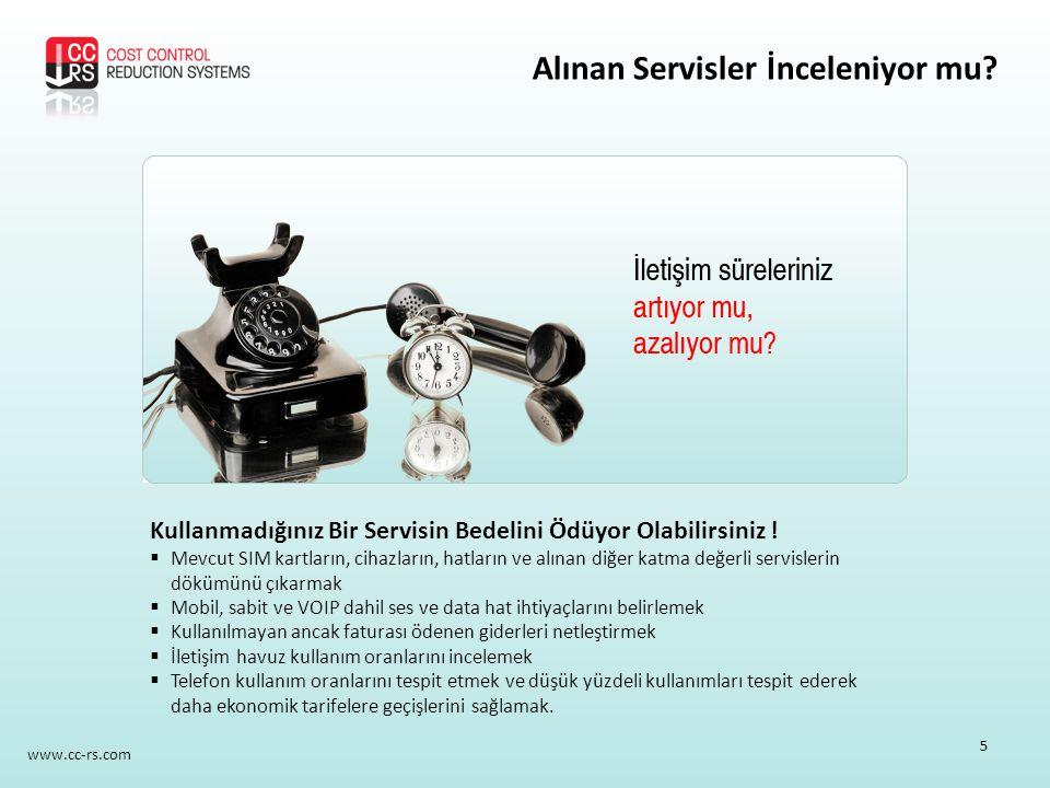 www.cc-rs.com Kullanmadığınız Bir Servisin Bedelini Ödüyor Olabilirsiniz !  Mevcut SIM kartların, cihazların, hatların ve alınan diğer katma değerli