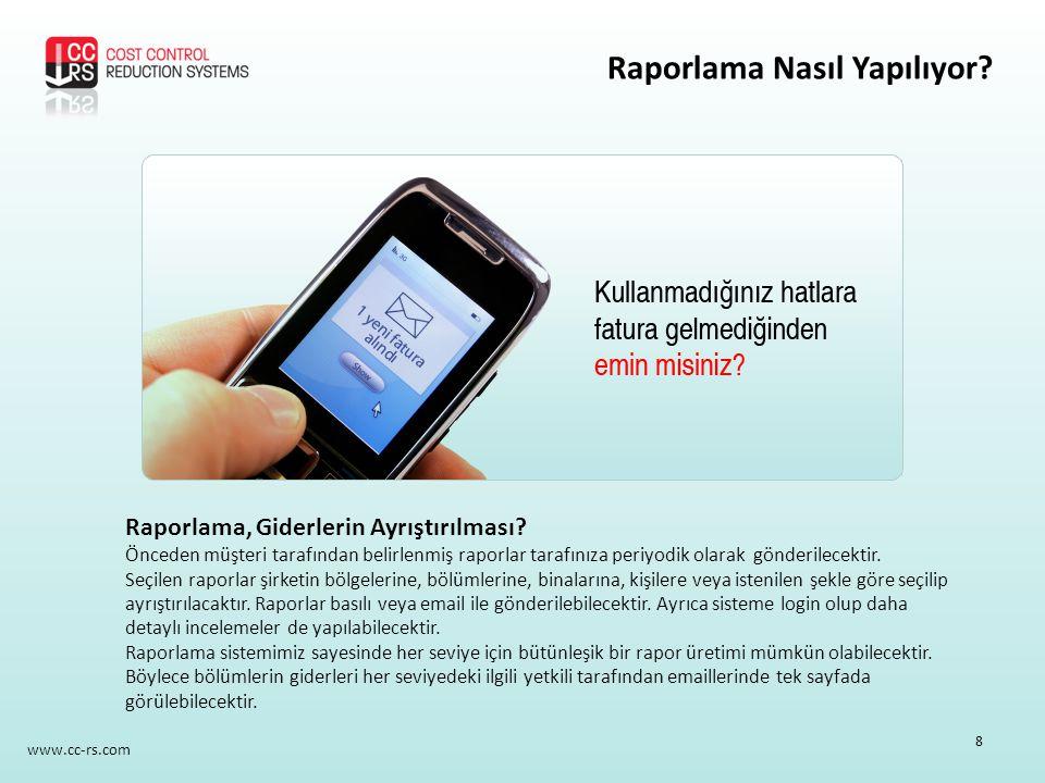 www.cc-rs.com Raporlama, Giderlerin Ayrıştırılması? Önceden müşteri tarafından belirlenmiş raporlar tarafınıza periyodik olarak gönderilecektir. Seçil