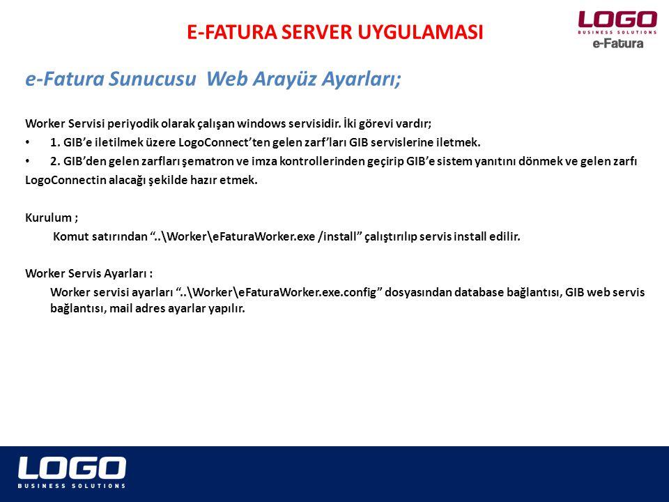 Worker Servisi periyodik olarak çalışan windows servisidir. İki görevi vardır; • 1. GIB'e iletilmek üzere LogoConnect'ten gelen zarf'ları GIB servisle