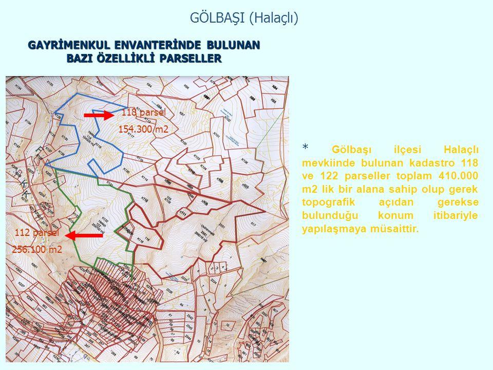 118 parsel 154.300 m2 112 parsel 256.100 m2 * Gölbaşı ilçesi Halaçlı mevkiinde bulunan kadastro 118 ve 122 parseller toplam 410.000 m2 lik bir alana s