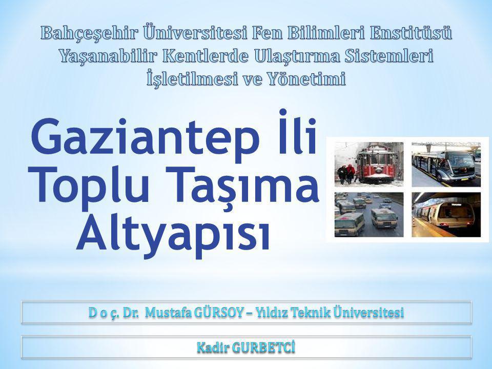 Gaziantep İli Toplu Taşıma Altyapısı