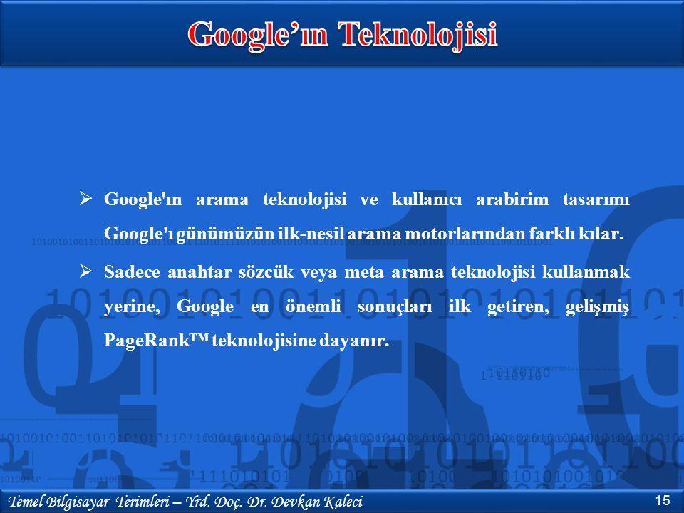  Google'ın arama teknolojisi ve kullanıcı arabirim tasarımı Google'ı günümüzün ilk-nesil arama motorlarından farklı kılar.  Sadece anahtar sözcük ve