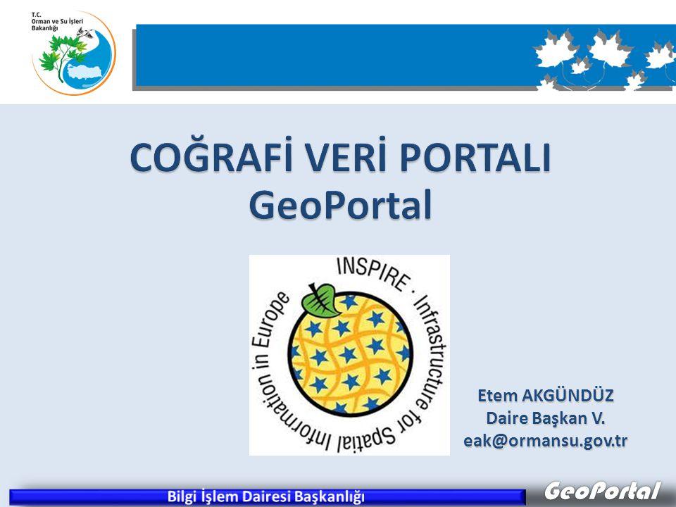 GeoPortal Etem AKGÜNDÜZ Daire Başkan V. eak@ormansu.gov.tr