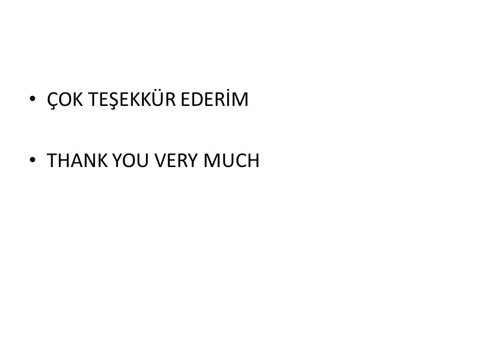 • ÇOK TEŞEKKÜR EDERİM • THANK YOU VERY MUCH