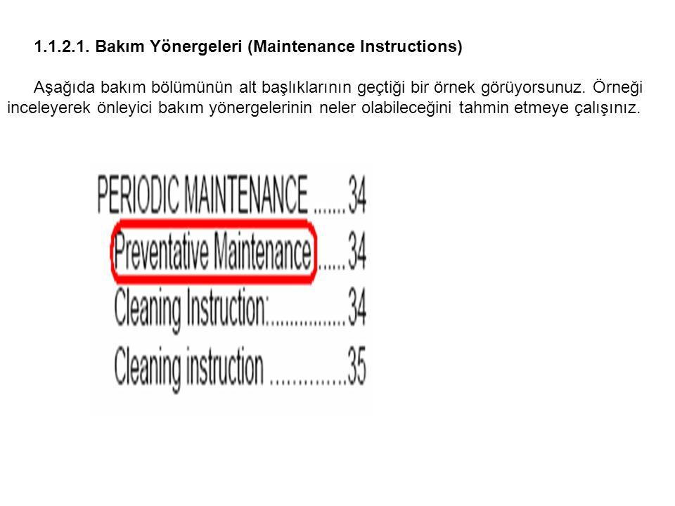 1.1.2.1. Bakım Yönergeleri (Maintenance Instructions) Aşağıda bakım bölümünün alt başlıklarının geçtiği bir örnek görüyorsunuz. Örneği inceleyerek önl