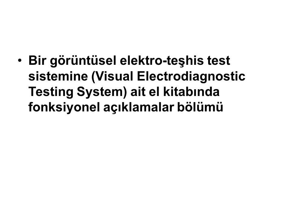 •Bir görüntüsel elektro-teşhis test sistemine (Visual Electrodiagnostic Testing System) ait el kitabında fonksiyonel açıklamalar bölümü