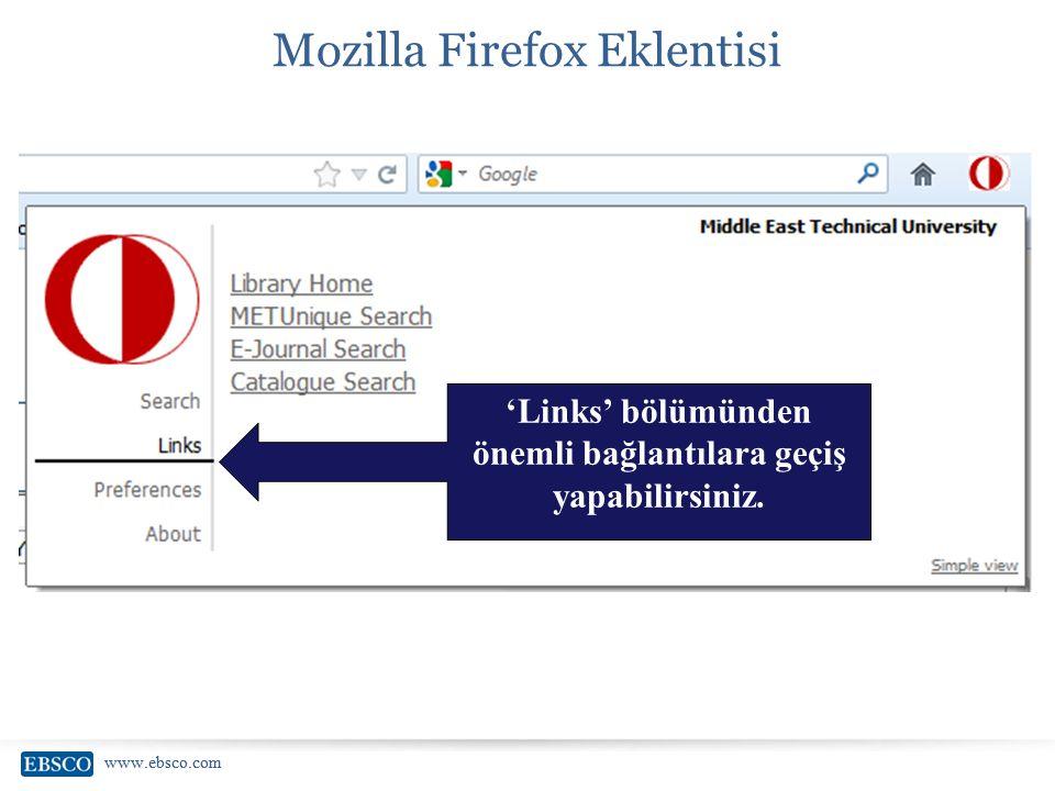 www.ebsco.com Mozilla Firefox Eklentisi 'Links' bölümünden önemli bağlantılara geçiş yapabilirsiniz.