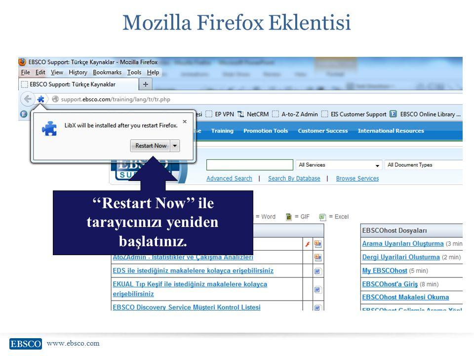 www.ebsco.com Mozilla Firefox Eklentisi ''Restart Now'' ile tarayıcınızı yeniden başlatınız.
