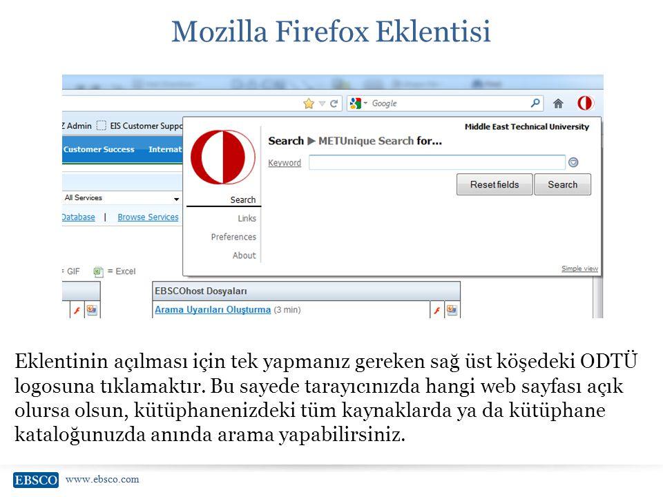 www.ebsco.com Mozilla Firefox Eklentisi Eklentinin açılması için tek yapmanız gereken sağ üst köşedeki ODTÜ logosuna tıklamaktır. Bu sayede tarayıcını