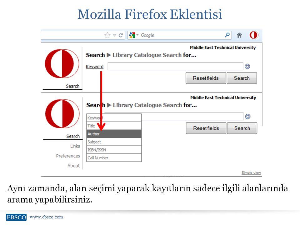 www.ebsco.com Mozilla Firefox Eklentisi Aynı zamanda, alan seçimi yaparak kayıtların sadece ilgili alanlarında arama yapabilirsiniz.