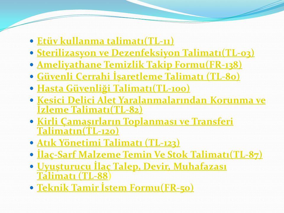  Etüv kullanma talimatı(TL-11) Etüv kullanma talimatı(TL-11)  Sterilizasyon ve Dezenfeksiyon Talimatı(TL-03) Sterilizasyon ve Dezenfeksiyon Talimatı