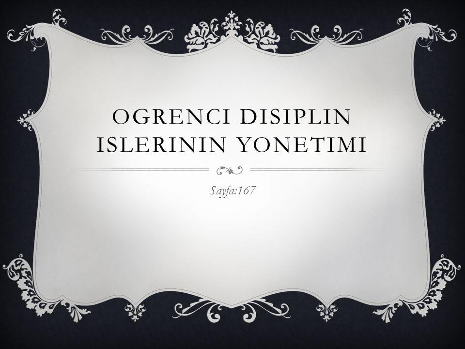 OGRENCI DISIPLIN ISLERININ YONETIMI Sayfa:167