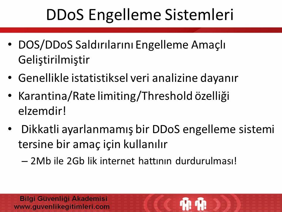 DDoS Engelleme Sistemleri • DOS/DDoS Saldırılarını Engelleme Amaçlı Geliştirilmiştir • Genellikle istatistiksel veri analizine dayanır • Karantina/Rat