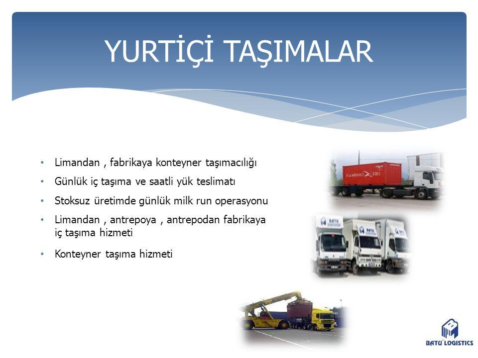 • Limandan, fabrikaya konteyner taşımacılığı • Günlük iç taşıma ve saatli yük teslimatı • Stoksuz üretimde günlük milk run operasyonu • Limandan, antr