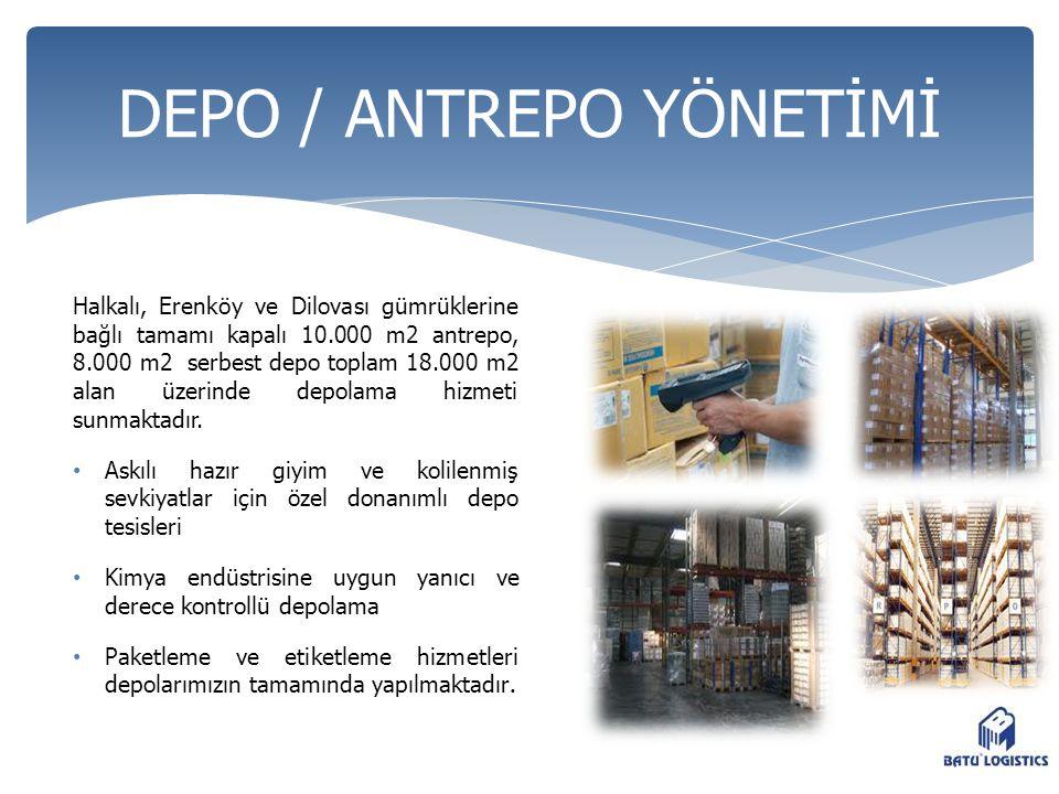 Halkalı, Erenköy ve Dilovası gümrüklerine bağlı tamamı kapalı 10.000 m2 antrepo, 8.000 m2 serbest depo toplam 18.000 m2 alan üzerinde depolama hizmeti