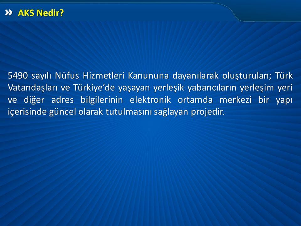 » AKS Nedir? 5490 sayılı Nüfus Hizmetleri Kanununa dayanılarak oluşturulan; Türk Vatandaşları ve Türkiye'de yaşayan yerleşik yabancıların yerleşim yer