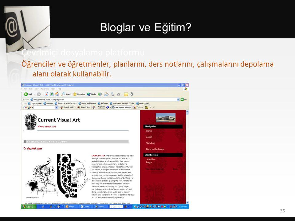 Bloglar ve Eğitim? Öğrenciler ve öğretmenler, planlarını, ders notlarını, çalışmalarını depolama alanı olarak kullanabilir. 36 Çevrimiçi dosyalama pla