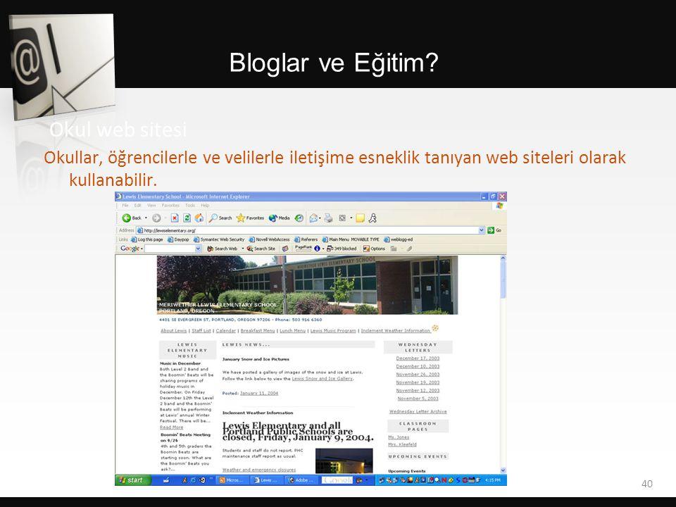 Bloglar ve Eğitim? 40 Okul web sitesi Okullar, öğrencilerle ve velilerle iletişime esneklik tanıyan web siteleri olarak kullanabilir.
