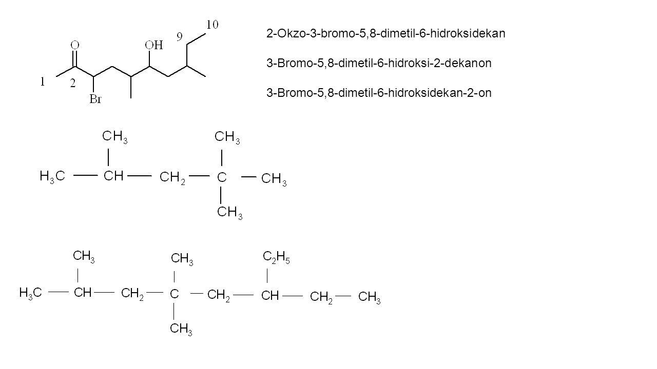 2-Okzo-3-bromo-5,8-dimetil-6-hidroksidekan 3-Bromo-5,8-dimetil-6-hidroksi-2-dekanon 3-Bromo-5,8-dimetil-6-hidroksidekan-2-on