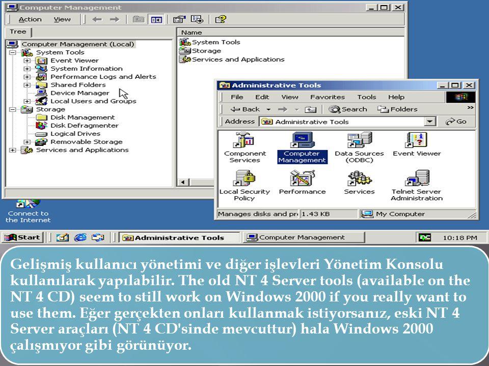 Gelişmiş kullanıcı yönetimi ve diğer işlevleri Yönetim Konsolu kullanılarak yapılabilir. The old NT 4 Server tools (available on the NT 4 CD) seem to