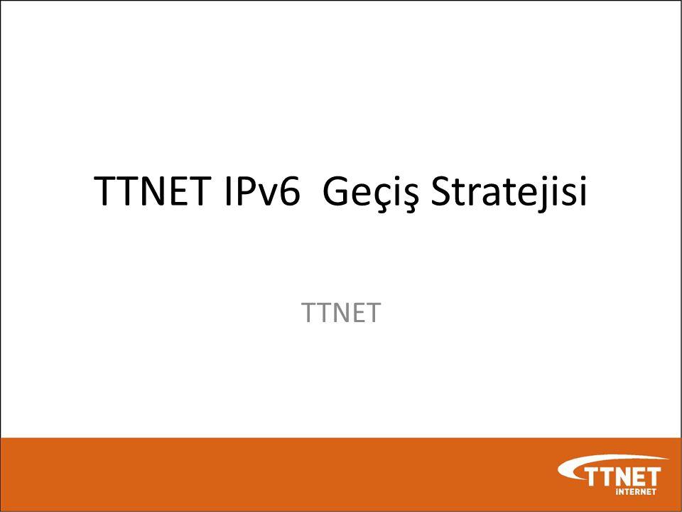 TTNET IPv6 Geçiş Stratejisi TTNET