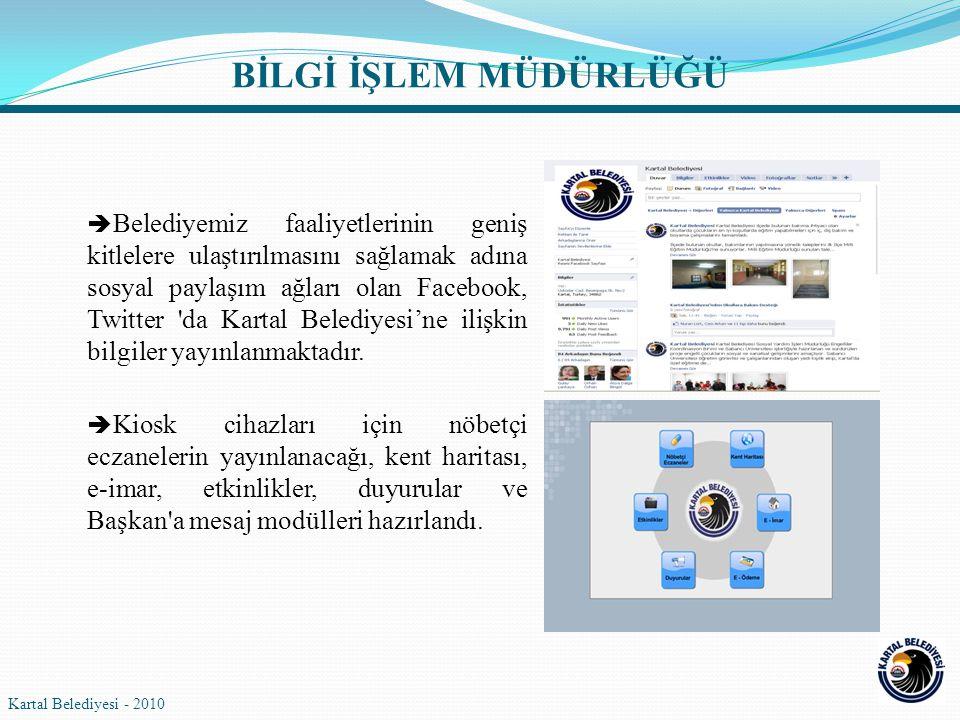  Belediyemiz faaliyetlerinin geniş kitlelere ulaştırılmasını sağlamak adına sosyal paylaşım ağları olan Facebook, Twitter 'da Kartal Belediyesi'ne il