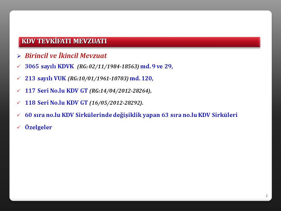  KDV tevkifatının varlık nedeni (117 Seri No.lu KDV GT/Bölüm 1)  Mükellefin Türkiye içinde ikametgâhının, işyerinin, kanuni merkezi ve iş merkezinin bulunmaması,  Maliye Bakanlığı'nın (MB) gerekli göreceği diğer hallerde vergi alacağının emniyet altına alınmasıdır.