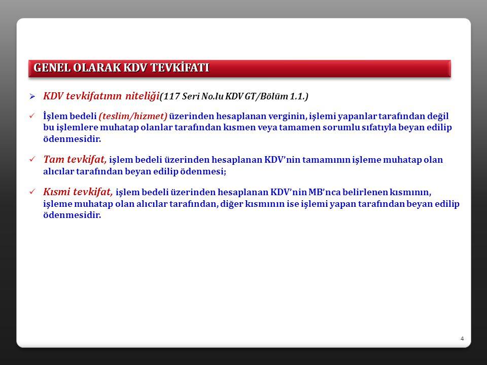  KDV tevkifatının beyanı (117 Seri No.lu KDV GT/Bölüm 1.2.)  Tevkifat, genel bütçeli idareler hariç, işlemin yapıldığı dönemde 2 No.lu KDV beyannamesi ile beyan edilir.