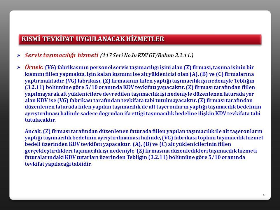  Servis taşımacılığı hizmeti (117 Seri No.lu KDV GT/Bölüm 3.2.11.)  Örnek: (VG) fabrikasının personel servis taşımacılığı işini alan (Z) firması, ta