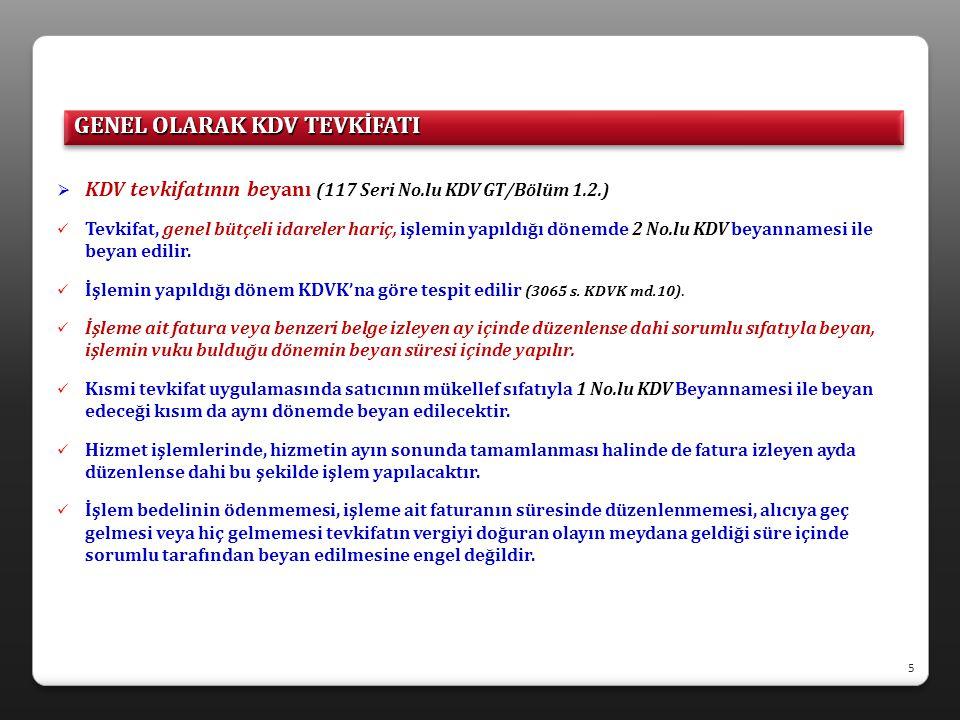  KDV tevkifatının beyanı (117 Seri No.lu KDV GT/Bölüm 1.2.)  Tevkifat, genel bütçeli idareler hariç, işlemin yapıldığı dönemde 2 No.lu KDV beyanname