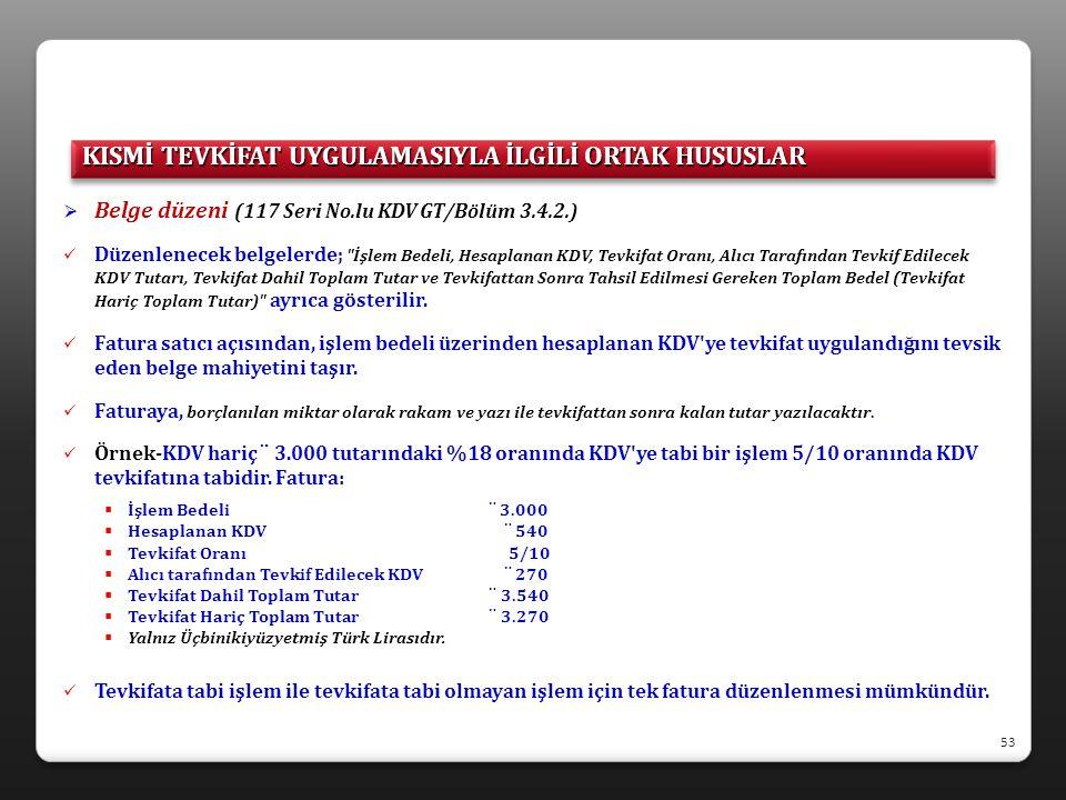  Belge düzeni (117 Seri No.lu KDV GT/Bölüm 3.4.2.)  Düzenlenecek belgelerde;