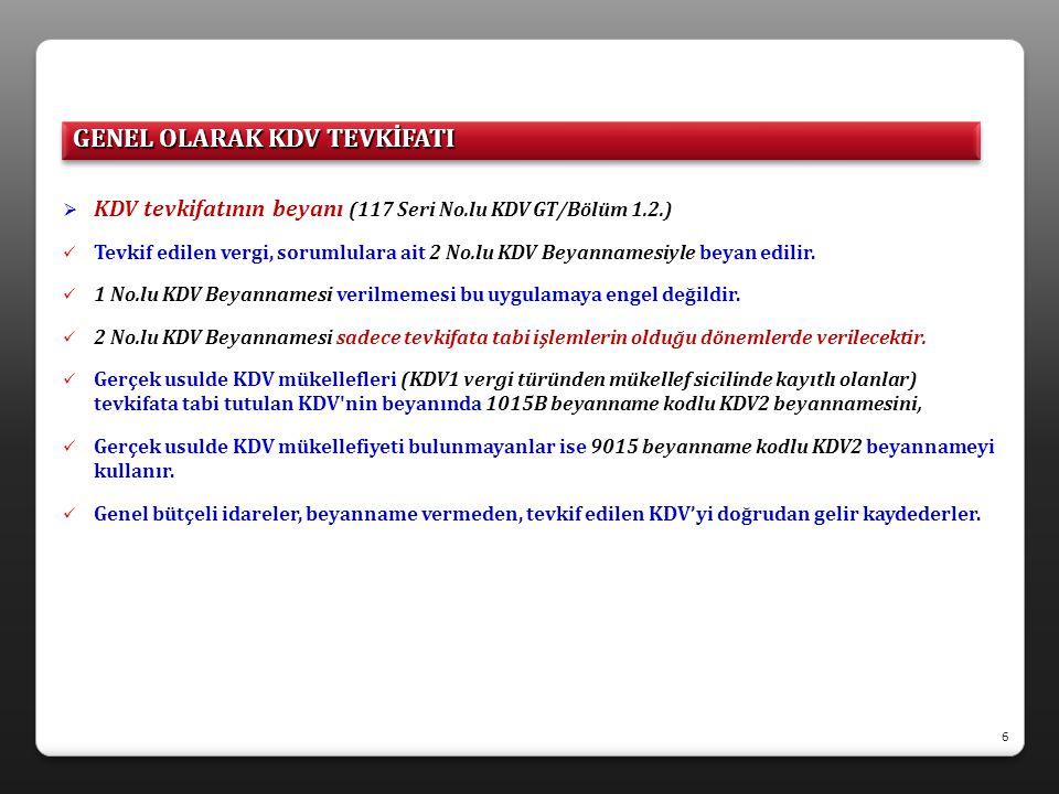  KDV tevkifatının beyanı (117 Seri No.lu KDV GT/Bölüm 1.2.)  Tevkif edilen vergi, sorumlulara ait 2 No.lu KDV Beyannamesiyle beyan edilir.  1 No.lu