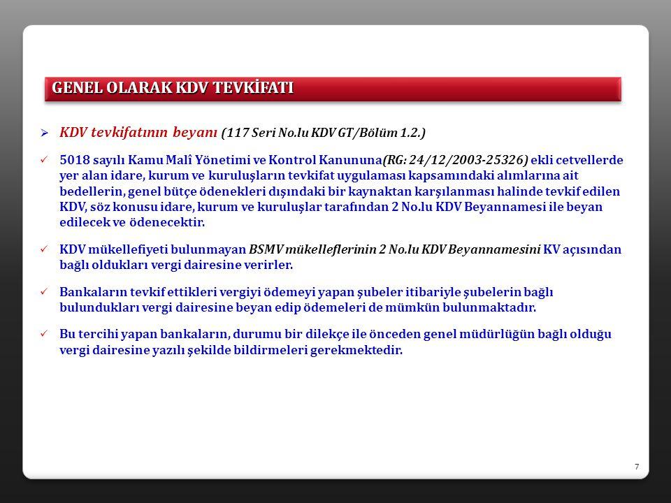  KDV tevkifatının beyanı (117 Seri No.lu KDV GT/Bölüm 1.2.)  5018 sayılı Kamu Malî Yönetimi ve Kontrol Kanununa(RG: 24/12/2003-25326) ekli cetveller