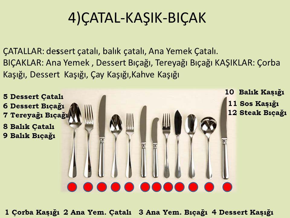 ÇATALLAR: dessert çatalı, balık çatalı, Ana Yemek Çatalı.