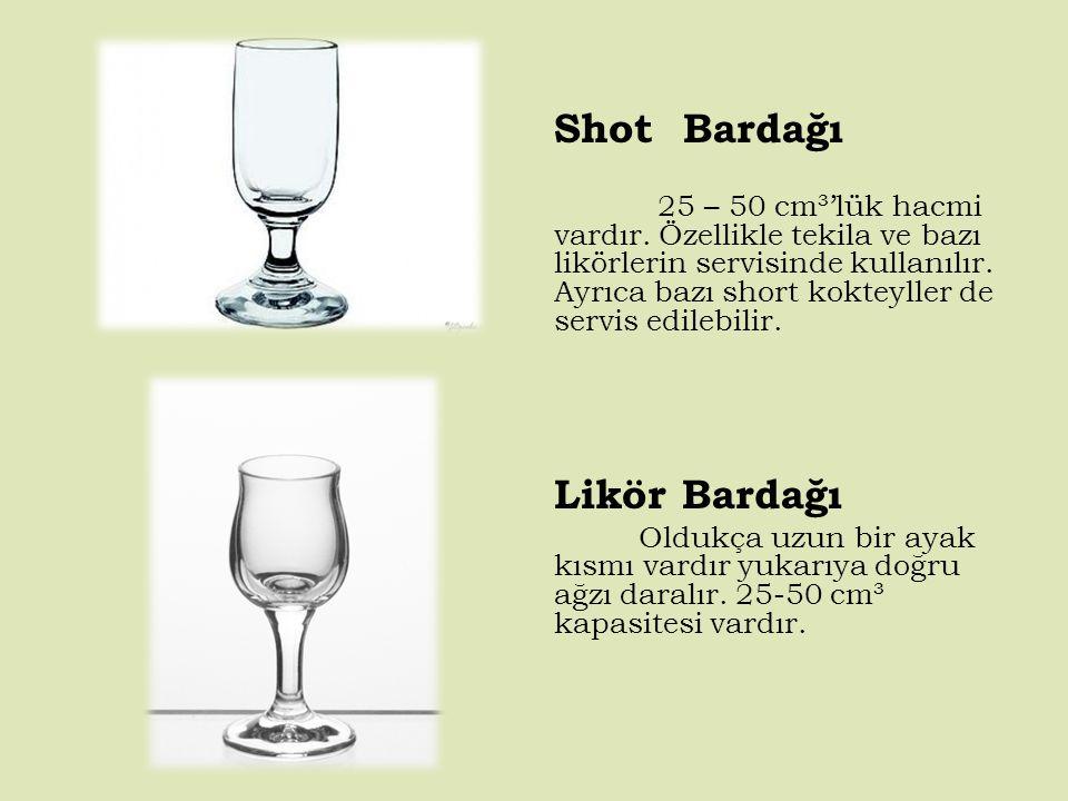Shot Bardağı 25 – 50 cm³'lük hacmi vardır.