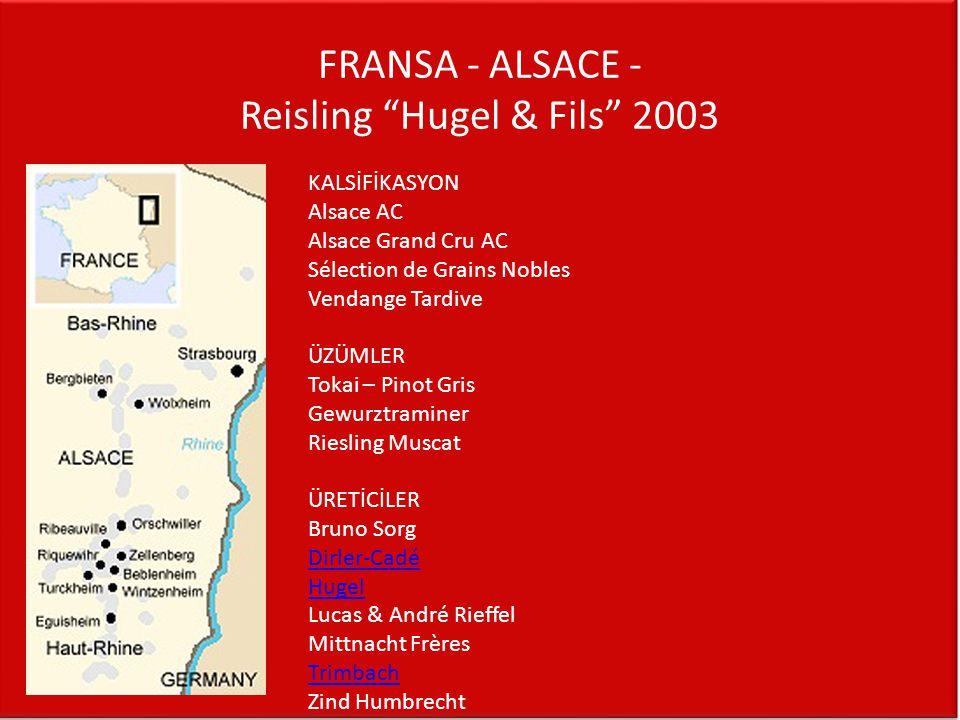 "FRANSA - ALSACE - Reisling ""Hugel & Fils"" 2003 KALSİFİKASYON Alsace AC Alsace Grand Cru AC Sélection de Grains Nobles Vendange Tardive ÜZÜMLER Tokai –"