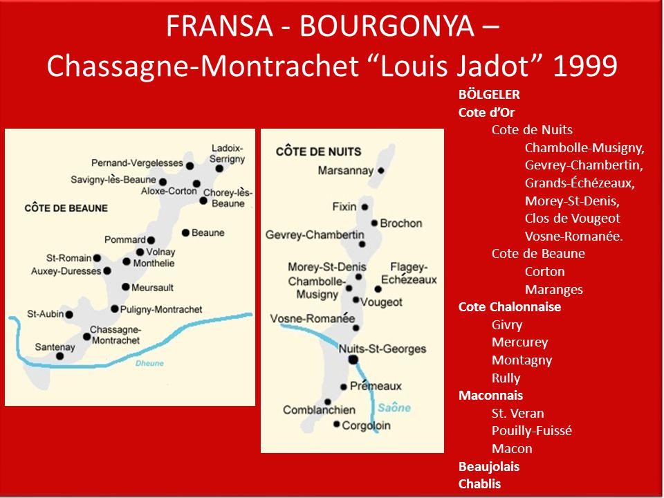 """FRANSA - BOURGONYA – Chassagne-Montrachet """"Louis Jadot"""" 1999 BÖLGELER Cote d'Or Cote de Nuits Chambolle-Musigny, Gevrey-Chambertin, Grands-Échézeaux,"""