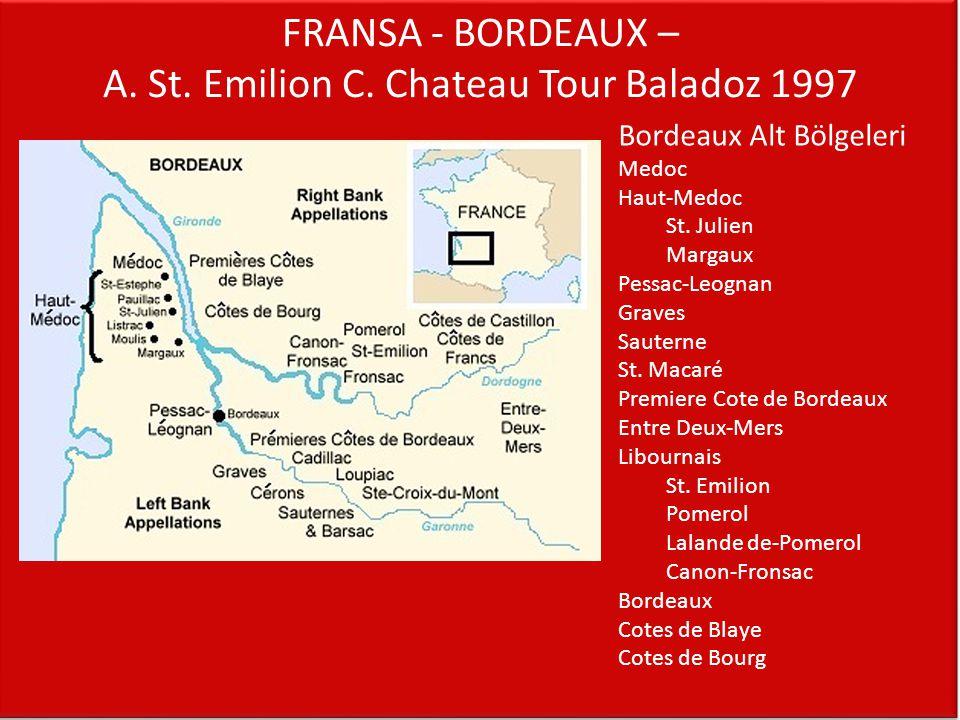 FRANSA - BORDEAUX – A. St. Emilion C. Chateau Tour Baladoz 1997 Bordeaux Alt Bölgeleri Medoc Haut-Medoc St. Julien Margaux Pessac-Leognan Graves Saute