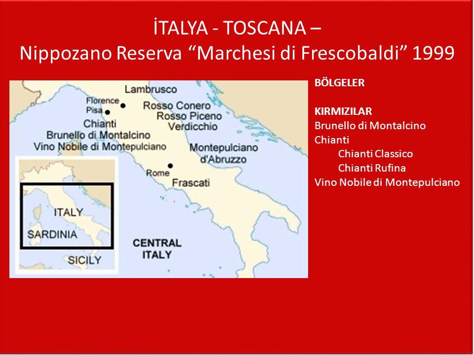 """İTALYA - TOSCANA – Nippozano Reserva """"Marchesi di Frescobaldi"""" 1999 BÖLGELER KIRMIZILAR Brunello di Montalcino Chianti Chianti Classico Chianti Rufina"""