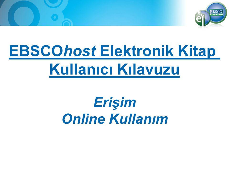 EBSCOhost Elektronik Kitap Kullanıcı Kılavuzu Erişim Online Kullanım