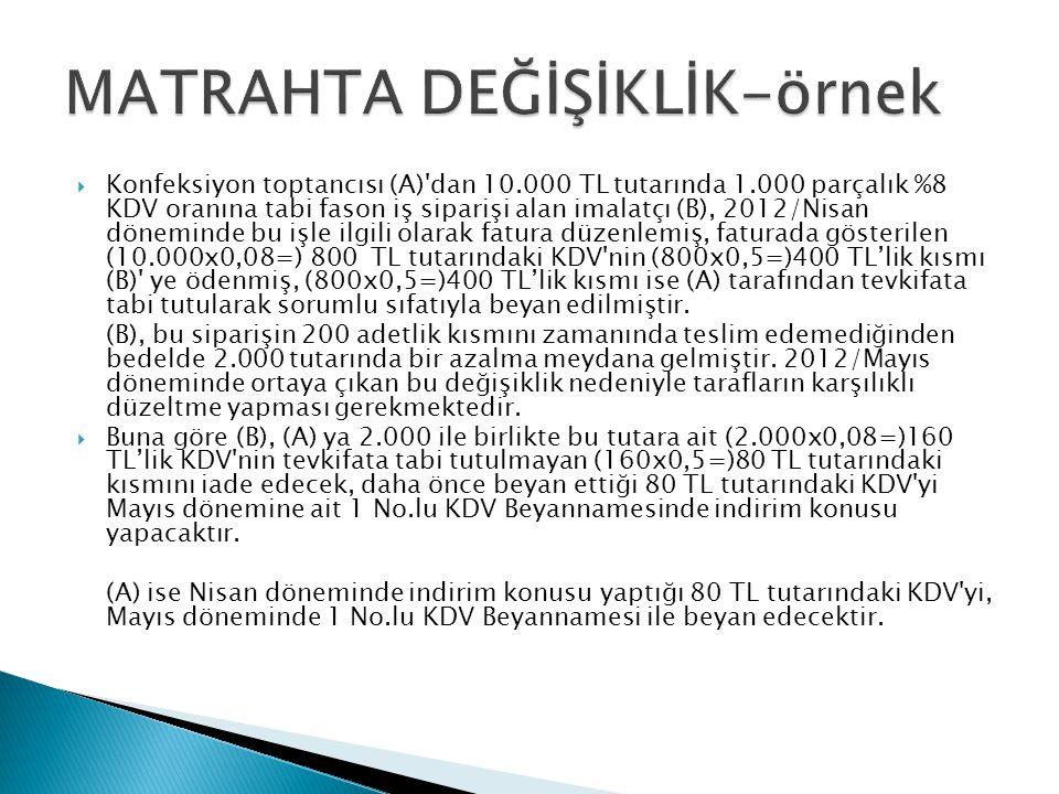  Konfeksiyon toptancısı (A)'dan 10.000 TL tutarında 1.000 parçalık %8 KDV oranına tabi fason iş siparişi alan imalatçı (B), 2012/Nisan döneminde bu i