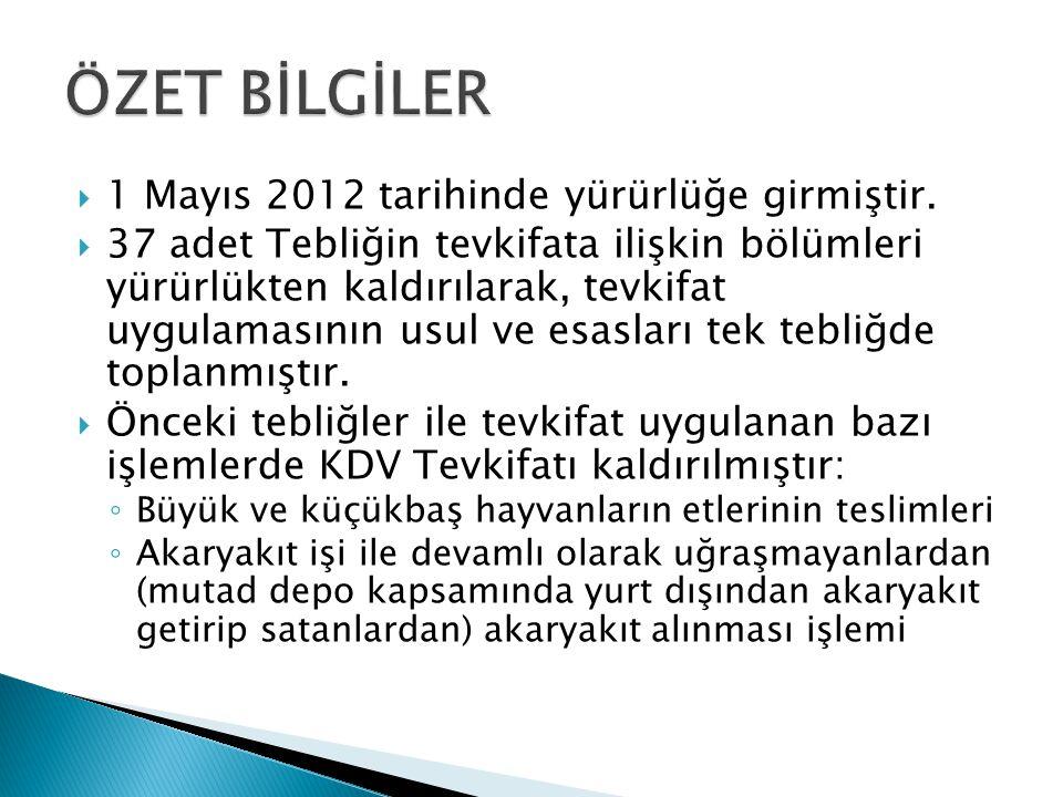  1 Mayıs 2012 tarihinde yürürlüğe girmiştir.  37 adet Tebliğin tevkifata ilişkin bölümleri yürürlükten kaldırılarak, tevkifat uygulamasının usul ve