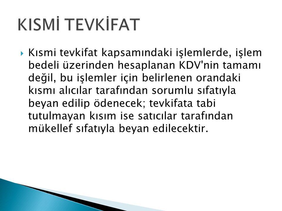  Kısmi tevkifat kapsamındaki işlemlerde, işlem bedeli üzerinden hesaplanan KDV'nin tamamı değil, bu işlemler için belirlenen orandaki kısmı alıcılar