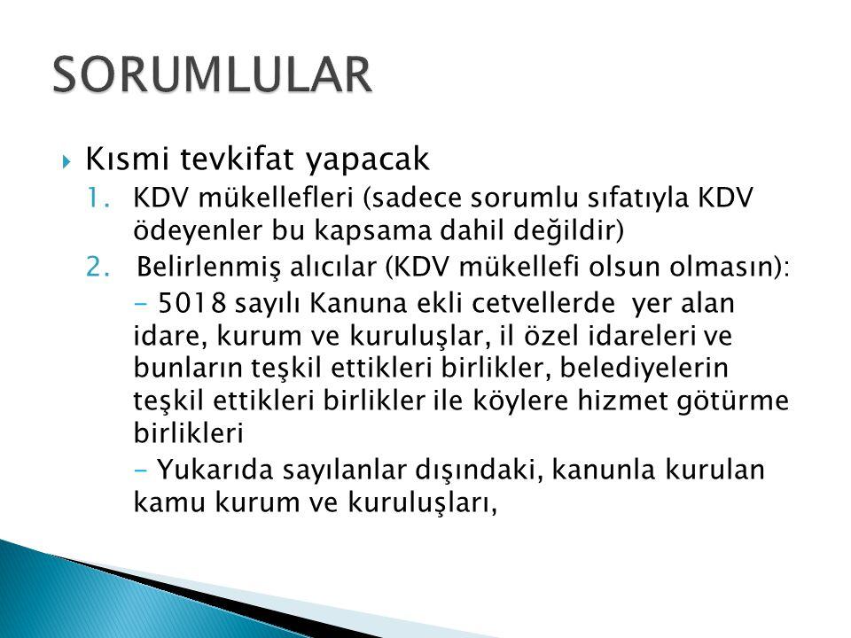  Kısmi tevkifat yapacak 1.KDV mükellefleri (sadece sorumlu sıfatıyla KDV ödeyenler bu kapsama dahil değildir) 2.Belirlenmiş alıcılar (KDV mükellefi o