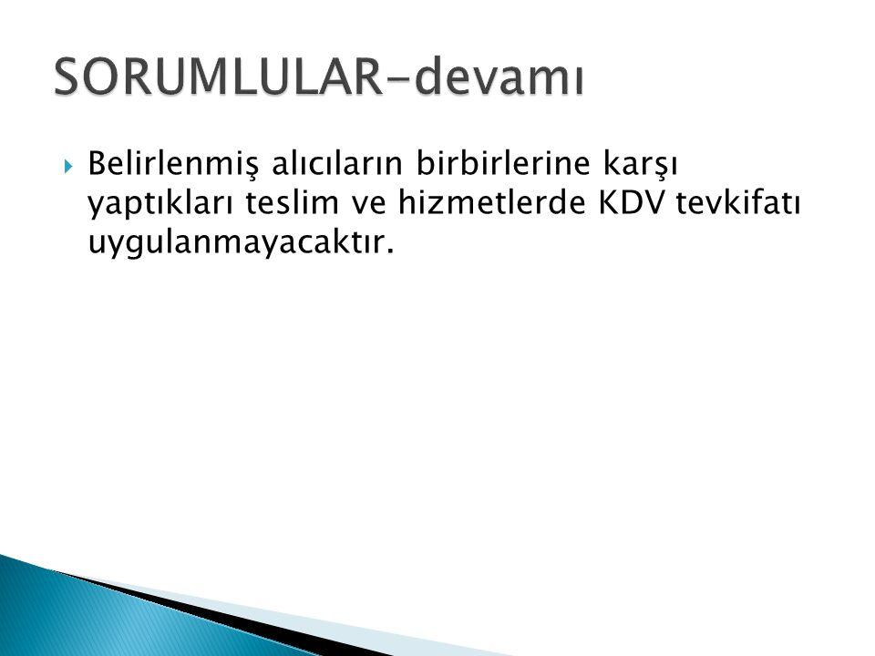  Belirlenmiş alıcıların birbirlerine karşı yaptıkları teslim ve hizmetlerde KDV tevkifatı uygulanmayacaktır.